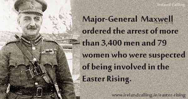 Easter-Rising-Major-General-Sir-John-Maxwell-ordered-deaths-600.jpg